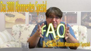 Das 3000 Abonnenten Special FAQ des 2000 Abonnenten Spezial (Podcast)