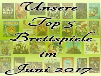 Top 5 Brettspiele Juni 2017