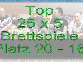 Top 25 x 5 Brettspiele Platz 20 - 16